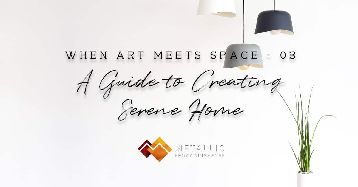 Creating a Serene Home